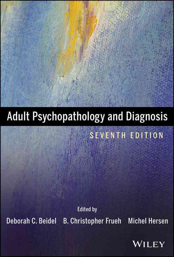 Adult Psychopathology and Diagnosis By Beidel, Deborah C. (EDT)/ Frueh, B. Christopher (EDT)/ Hersen, Michel (EDT)